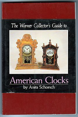 The Warners Collector's Guide to American Clocks  By Anita Schorsch 1981