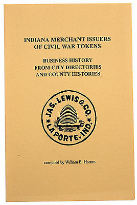 Indiana Merchant Issuers Of Civil War Tokens Reference Book 1993 CWTS