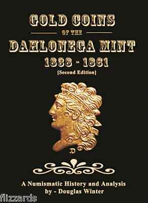 Gold Coins of the Dahlonega Mint: 1838-1861, Second Edition