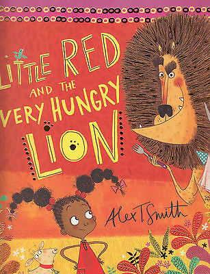 Little Red and the Very Hungry Lion NEW BOOK by Alex T. Smith (Paperback, 2015)