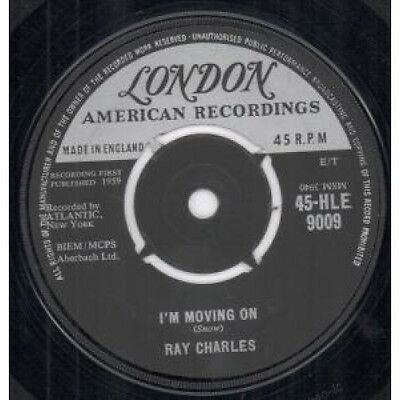 "RAY CHARLES I'm Moving On 7"" VINYL UK London 1959 B/W I Believe To My Soul"