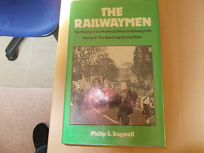 The Railwaymen Volume 2 The  Beeching Era and After Philip S Bagwell Hardback DJ