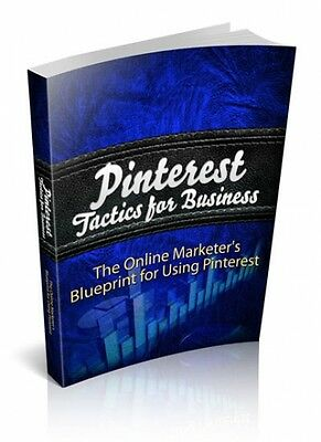 Pinterest Tactics For Business PDF eBook with Resale rights!