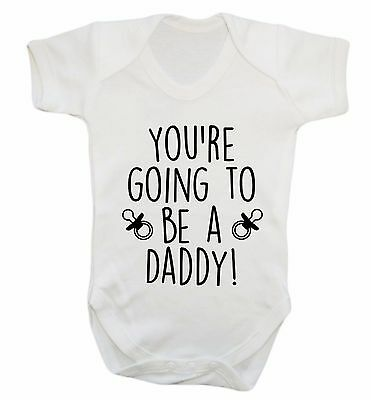 Your Going To Be A Daddy Baby Vest newborn son daughter announcement newborn 168