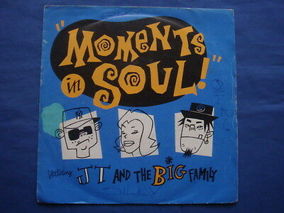 """MOMENTS IN SOUL - JT and the Big Family [7"""" Vinyl Single, 1990]"""