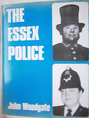 The Essex Police by John Woodgate Hardback Constabulary Book Published 1985