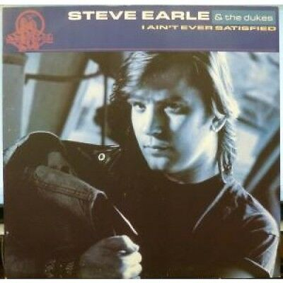 """STEVE EARLE AND THE DUKES I Ain't Ever Satisfied 12"""" VINYL UK Mca 1988 3 Track"""