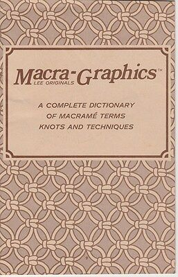A Complete Dictionary Of Macrame Terms,knots & Techniques Booklet-Macra Graphics