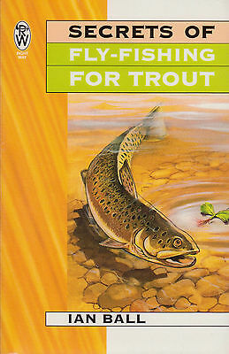 Secrets of Fly-fishing for Trout BRAND NEW BOOK by Ian Ball (Paperback, 1998)