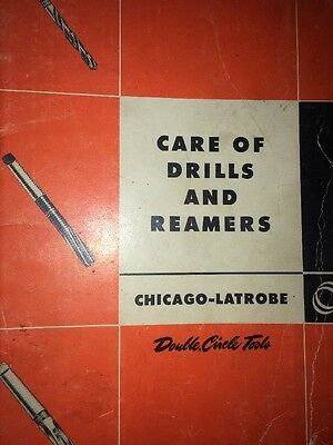 Care  of Drills and Reamers by Chicao-Latrobe (1950, Bookle
