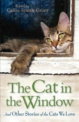 The Cat in the Window: And Other Stories of the Cats We Love (Paperback or Softb