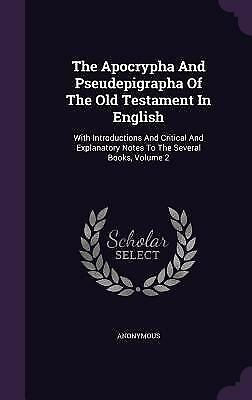 The Apocrypha and Pseudepigrapha of the Old Testament in English : With...