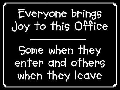 Gift Sign Everybody Brings Joy To The Office Work Desk Funny 438 Plaque