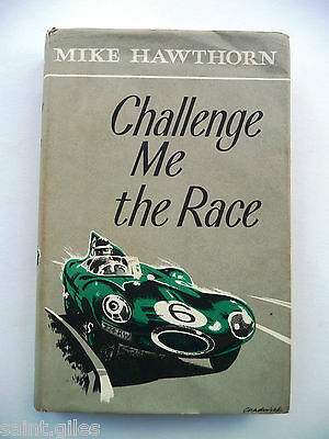 """CHALLENGE ME THE RACE"" - Mike Hawthorn - 1st. edition 1958 Hardback"