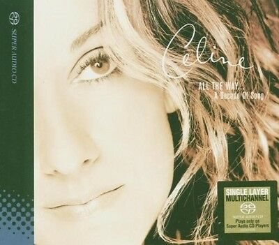 All The Way... A Decade Of Song (Single Layer) - Celine Dion (2017, SACD NEUF)