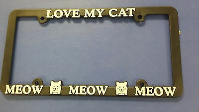 "Cat License Plate Frame Love My Cat Meow"" Meow"" New, B&w, Free Usa Shipping"