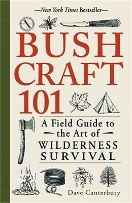 Bushcraft 101: A Field Guide to the Art of Wilderness Survival (Paperback or Sof