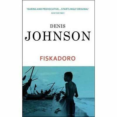 Fiskadoro   by Denis Johnson . . . . life after nuclear holocaust