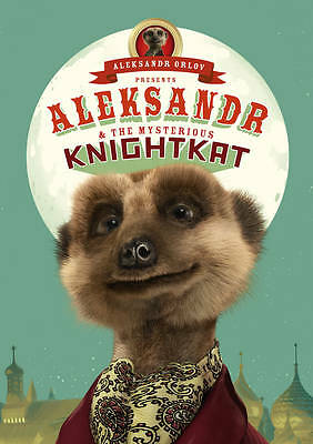 Aleksandr and the Mysterious Knightkat: (Meerkat Tales) by Aleksandr Orlov (Hard