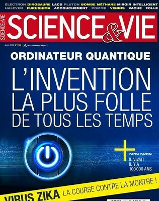 Science & Vie n°1182*MARS 2016*ORDINATEUR QUANTIQUE*VIRUS ZIKA*KING KONG vivait