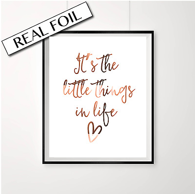 Copper Print / Its the little things in life / Cute Inspiring Quote Poster Art
