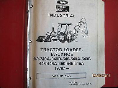 FORD NEW HOLLAND 340 445 540A 545 Tractor Backhoe Loader Parts Manual Catalog