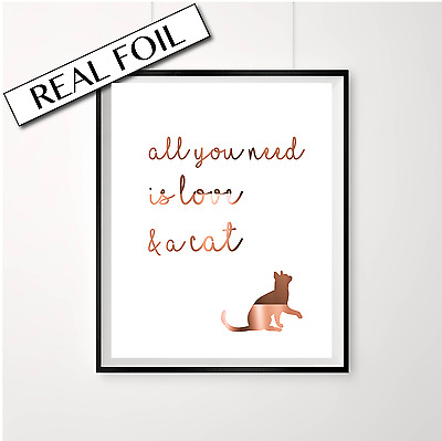 Cat Print Poster / Copper Foil Animal Art / All you need is love & a cat in foil