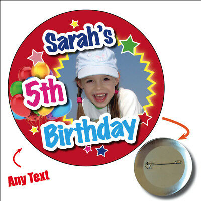 75mm NAME BIRTHDAY PHOTO BADGE - BIG PERSONALISED BADGES, PICTURE, ANY AGE 886