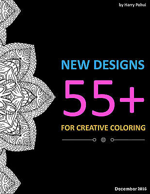 Adult coloring book:  55+ new designs for creative coloring