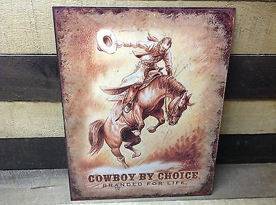 COWBOY BY CHOICE Branded 4 Life Sign Tin Vintage Garage Bar Decor Old Rustic