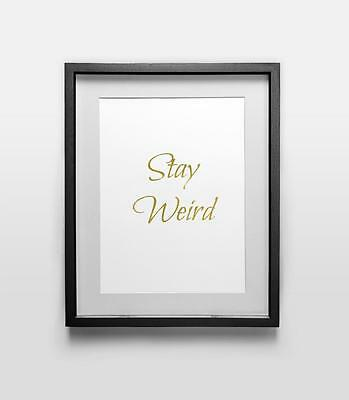 Stay Weird calligraphy art print, wall art quote print, faux gold