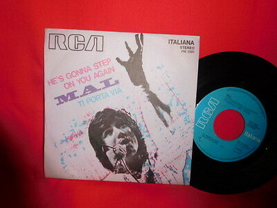MAL dei PRIMITIVES He's gonna step on you again 45rpm 7' + PS 1971 ITALY MINT-