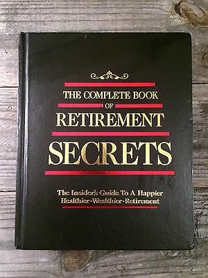The Complete Book of Retirement Secrets by Boardroom's Experts and Editors...
