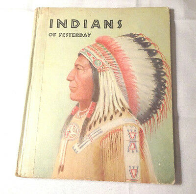 Indians Of Yesterday 1940 Marion E Gridley Illustrated by Lone Wolf