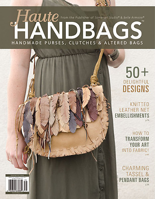 Haute Handbags Magazine by Stampington Spring 2017