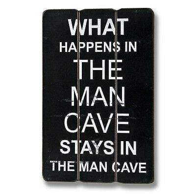 What Happens In The Man Cave - Funny Humorous Wooden Wall Plaque Sign