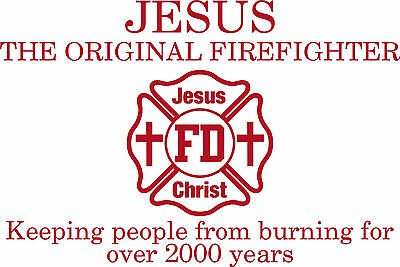 Jesus Christ Original Firefighter 2000 years decal Various Sizes / Colors