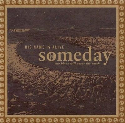 Someday My Blues Will Cover the Earth by His Name Is Alive (CD, Jul-2001, 4AD (U