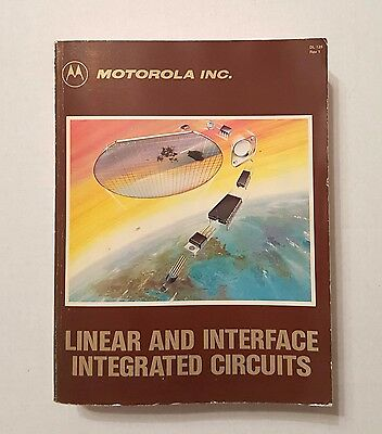 Motorola LINEAR AND INTERFACE INTEGRATED CIRCUITS 1985
