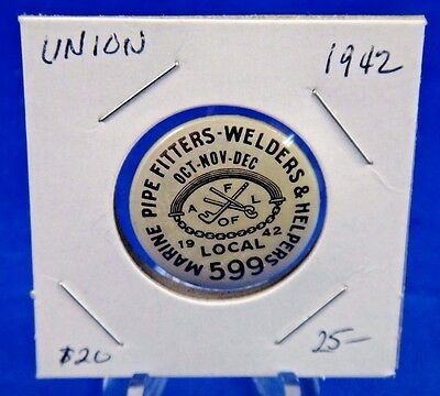 """1942 Marine Pipe Fitters Welders Local 599 Union Oct-Dec Pin Pinback Button 1"""""""