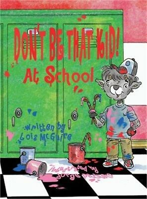 Don't Be That Kid! at School (Hardback or Cased Book)