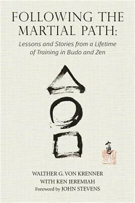 Following the Martial Path: Lessons and Stories from a Lifetime of Training in B