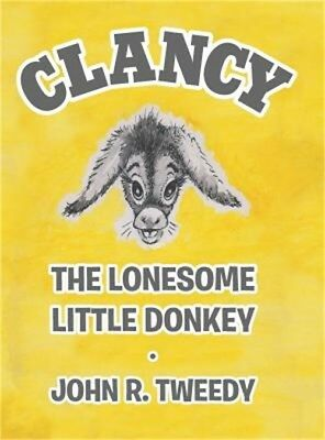 Clancy the Lonesome Little Donkey (Hardback or Cased Book)