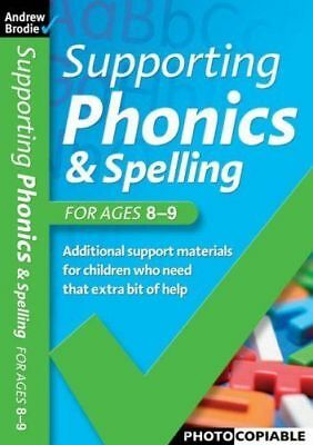 Supporting Phonics and Spelling: For Ages 8-9 by Andrew Brodie  -- Home / school