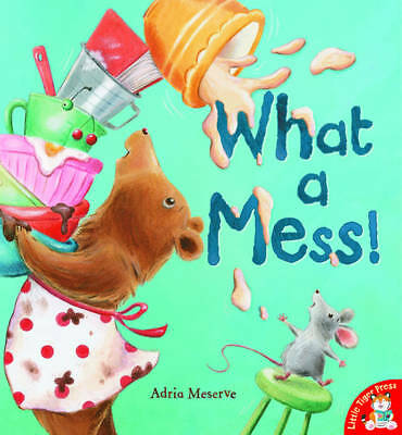 Preschool Story Book - WHAT A MESS - Large Paperback - NEW
