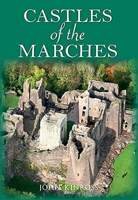 Castles of the Marches Book by Kinross  John (Paperback) 9781445648002