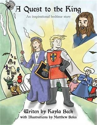 A Quest to the King: An Inspirational Bedtime Story (Paperback or Softback)