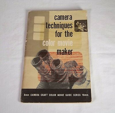 Camera Techniques for the Color Movie Maker 8mm Camera Craft Color Movie Guide