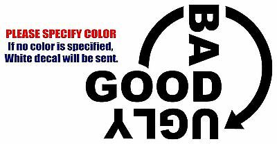Good Bad Ugly Graphic Die Cut decal sticker Car Truck Boat Window Laptop 7""
