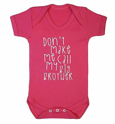 Don't make me call my big brother baby vest sister sibling family gift love 3564